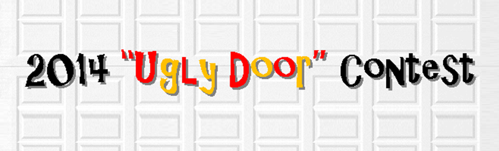 2014 Ugly Door Contest – Click Here to Enter!